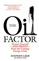 The Oil Factor: Protect Yourself From The Coming Energy Crisis