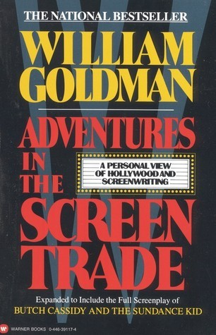 [William Goldman] Adventures in the Screen Trade