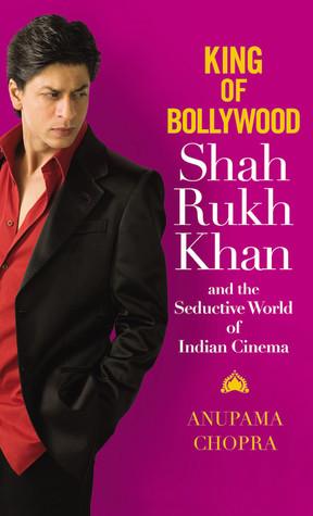 King of Bollywood by Anupama Chopra