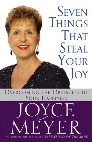 Seven-things-that-steal-your-joy-overcoming-the-obstacles-to-your-happiness