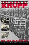 The Arms of Krupp: The Rise and Fall of the Industrial Dynasty that Armed Germany at War