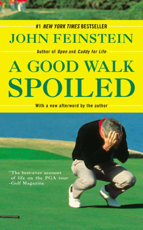 A Good Walk Spoiled: Days and Nights on the PGA Tour
