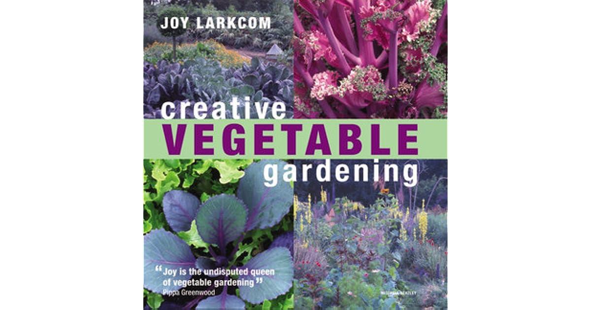 creative vegetable gardening by joy larkcom - Garden Joy