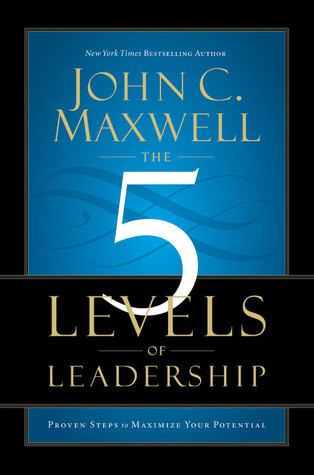 The 5 Levels of Leadership  Pro - John Maxwell