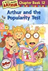 Arthur and the Popularity Test (Arthur Chapter Book, #12)