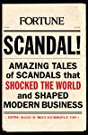 Scandal!: The Amazing Tales of Cheats, Crooks and Criminals, and How They Helped Create the Modern Economy