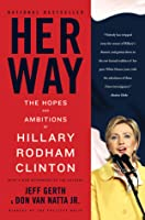 Her Way: The Hopes and Ambitions of Hillary Rodham Clinton