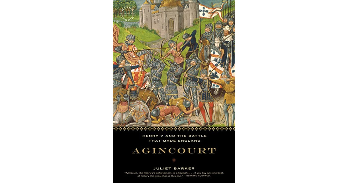 Agincourt Henry V And The Battle That Made England By Juliet Barker