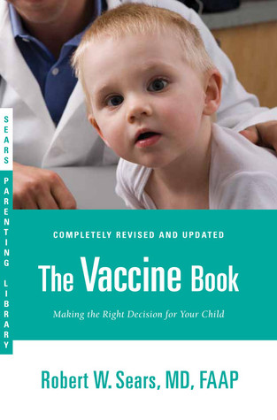 The Vaccine Book: Making the Right Decision for Your Child