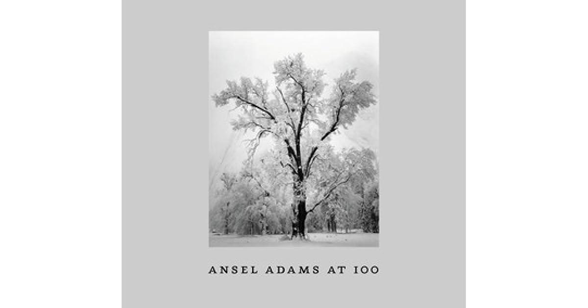 Ansel Adams at 100 by John Szarkowski