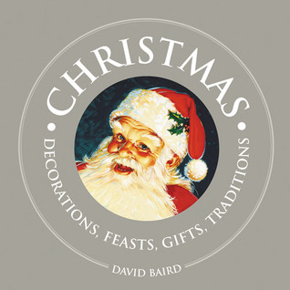 Christmas: Decorations, Feasts, Gifts, Traditions
