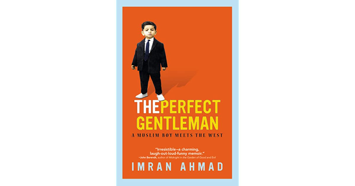 The Perfect Gentleman A Muslim Boy Meets The West By Imran Ahmad