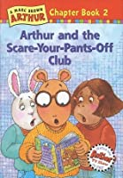 Arthur and the Scare-Your-Pants-Off Club (Arthur Chapter Book, #2)