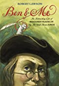 Ben & Me: An Astonishing Life of Benjamin Franklin by His Good Mouse Amos
