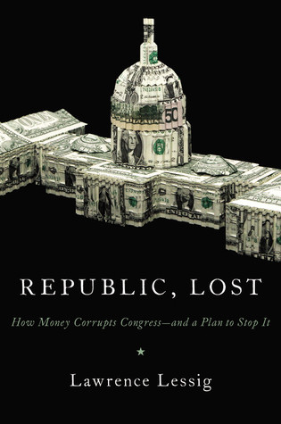"Book cover of ""Republic, Lost"" by Lawrence Lessig"