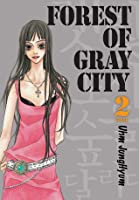 Forest of Gray City, Volume 2