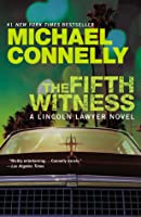 The Fifth Witness (Mickey Haller, #4; Harry Bosch Universe, #22)