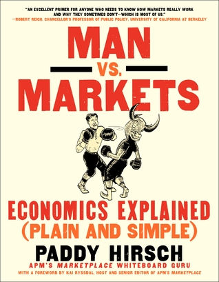 Man vs. Markets. Economics Explained (Plain and Simple) -