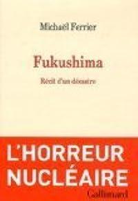 Fukushima : Récit d'un désastre