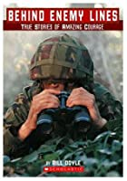 Behind Enemy Lines: True Stories of Amazing Courage