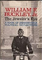 The Jeweler's Eye: A Book of Irresistible Political Reflections