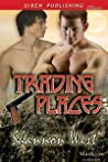 Trading Places by Shannon West
