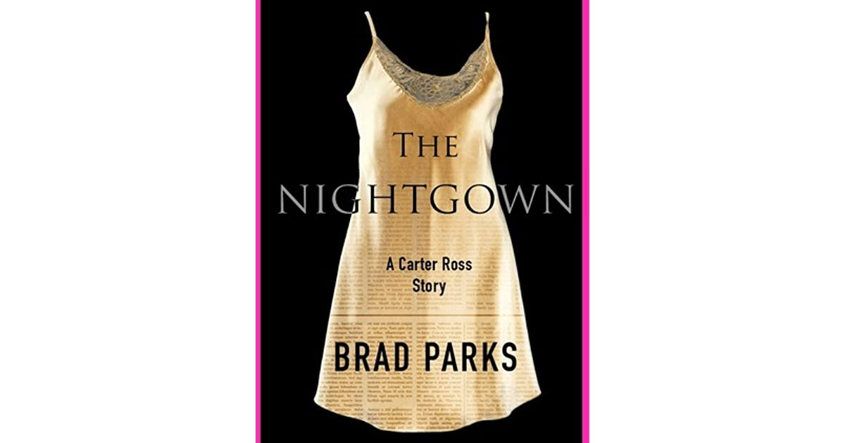 The Nightgown Carter Ross 0 5 By Brad Parks border=