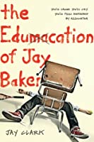 The Edumacation of Jay Baker
