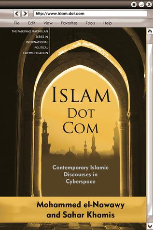 Islam Dot Com: Contemporary Islamic Discourses in Cyberspace