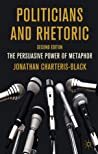 Politicians and Rhetoric: The Persuasive Power of Metaphor