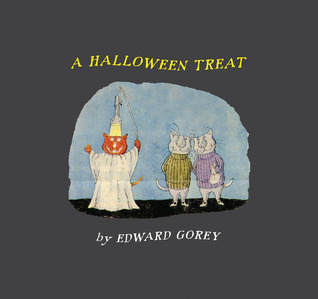 A Halloween Treat & Edward Gorey's Ghosts