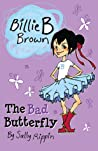 The Bad Butterfly (Billie B Brown #1)