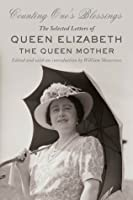 Counting One's Blessings: The Selected Letters of Queen Elizabeth the Queen Mother