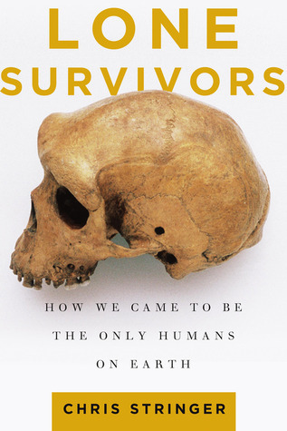 Lone-Survivors-How-We-Came-to-Be-the-Only-Humans-on-Earth