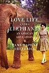 Love, Life, and Elephants by Daphne Sheldrick
