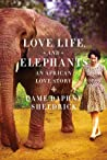 Love, Life, and Elephants by Daphne Sheldrick