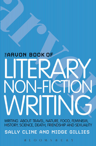 The Arvon Book of Literary Non-Fiction