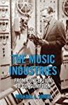 The Music Industries: From Conception to Consumption