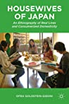 Housewives of Japan: An Ethnography of Real Lives and Consumerized Domesticity