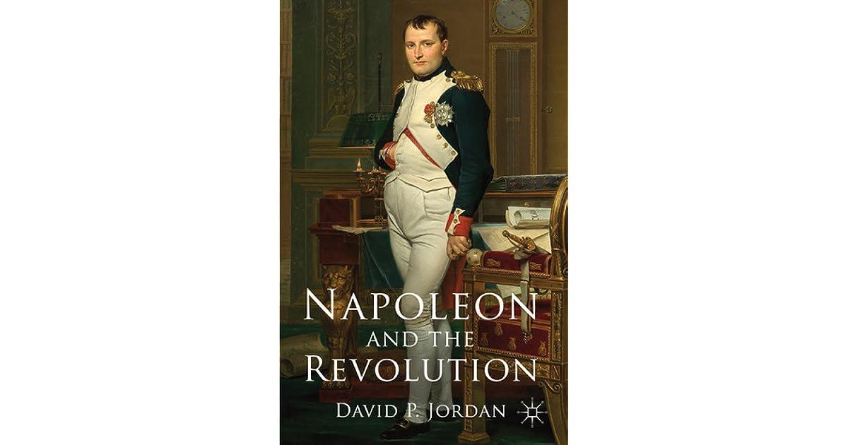 Napoleon And The Revolution By David P Jordan