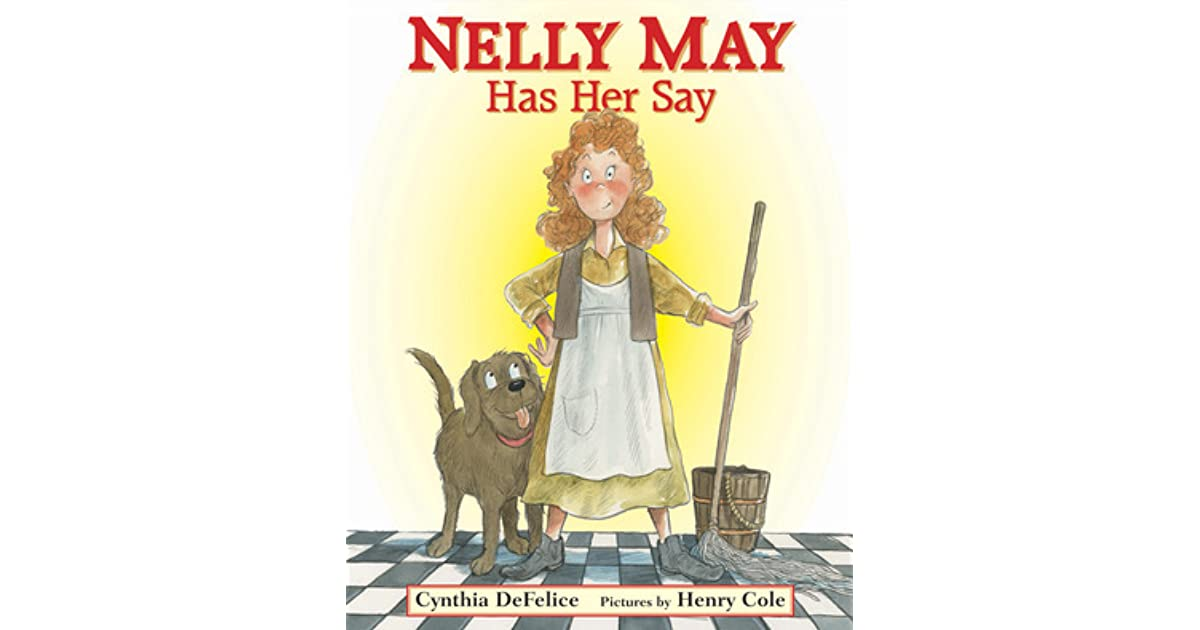 Nelly May Has Her Say By Cynthia C Defelice