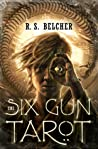 The Six-Gun Tarot (Golgotha, #1)