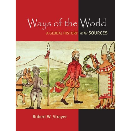 ways of the world Amazoncom: ways of the world: a brief global history with sources, combined  volume (9781457699917): robert w strayer, eric w nelson: books.