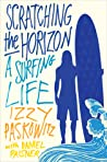 Scratching the Horizon: A Surfing Life