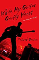 While My Guitar Gently Weeps: A JP Kinkaid Mystery