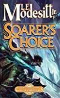 Soarer's Choice: The Sixth Book of the Corean Chronicles