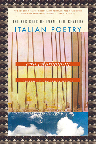 The FSG Book of Twentieth-Century Italian Poetry: An Anthology