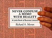 Never Confuse A Memo With Reality: A Little Book Of Business Lessons