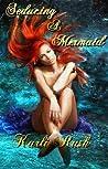 Seducing a Mermaid