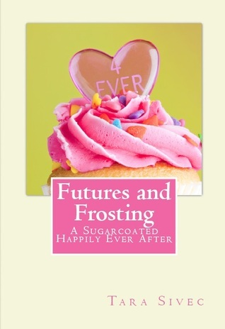Futures and Frosting (Choc Lov 2) - Tara Sivec
